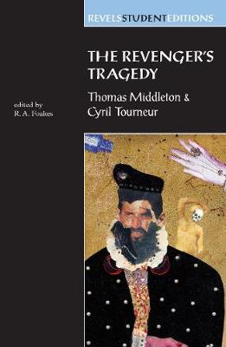 The Revenger'S Tragedy: Thomas Middleton / Cyril Tourneur - Revels Student Editions (Paperback)