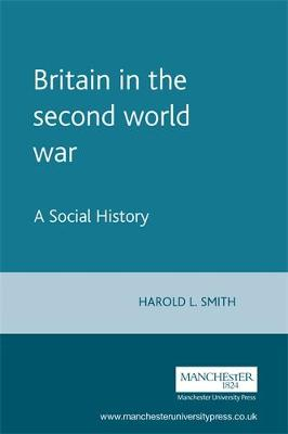 Britain in the Second World War: A Social History (Paperback)