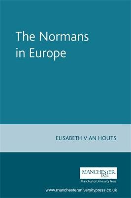 The Normans in Europe - Manchester Medieval Sources (Paperback)