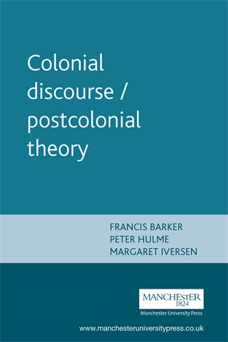 Colonial Discourse / Postcolonial Theory (Paperback)