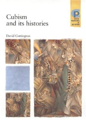 Cubism and its Histories - Critical Perspectives in Art History (Paperback)