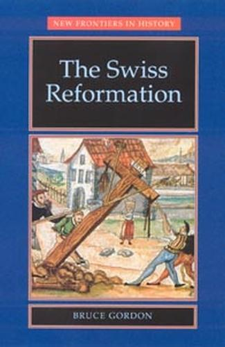 The Swiss Reformation: The Swiss Reformation - New Frontiers (Paperback)