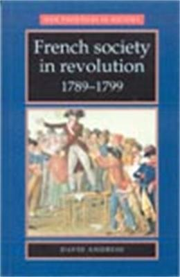 French Society in Revolution 1789-1799 - New Frontiers (Paperback)