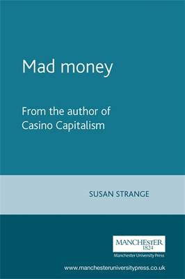 Mad Money: From the Author of Casino Capitalism (Paperback)