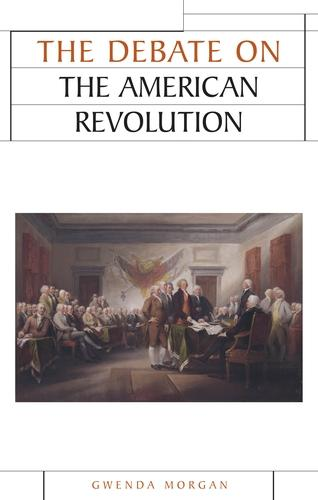 The Debate on the American Revolution - Issues in Historiography (Paperback)