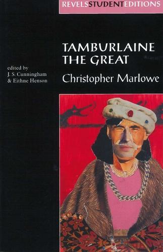 Tamburlaine the Great (Revels Student Edition): Christopher Marlowe - Revels Student Editions (Paperback)