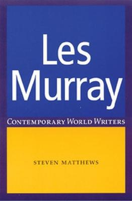 Les Murray - Contemporary World Writers (Paperback)