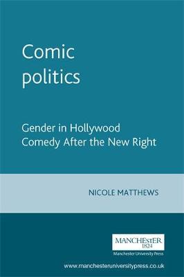 Comic Politics - Inside Popular Film (Hardback)