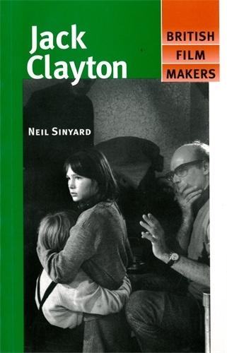 Jack Clayton - British Film-Makers (Paperback)