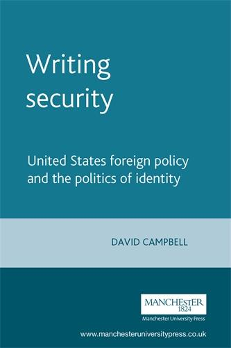 Writing Security: United States Foreign Policy and the Politics of Identity (Paperback)