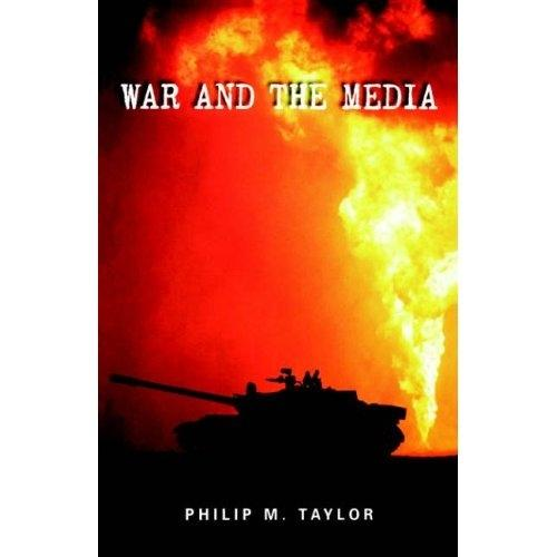 War and the Media: Propaganda and Persuasion in the Gulf War (Paperback)