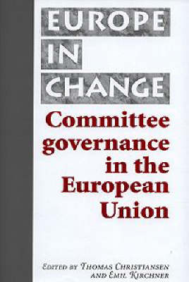 Administering the New Europe: The Role of Committees in the European Union - Europe in Change (Hardback)