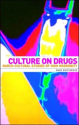 Culture on Drugs: Narco-Cultural Studies of High Modernity (Paperback)