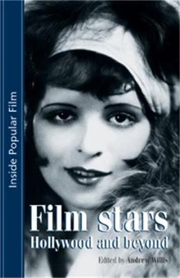 Film Stars: Hollywood and Beyond - Inside Popular Film (Paperback)