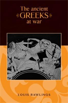 The Ancient Greeks at War (Hardback)
