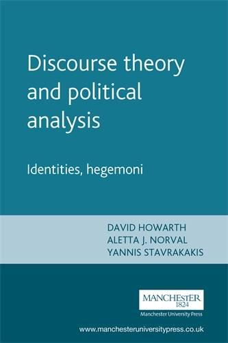 Discourse Theory and Political Analysis: Identities, Hegemonies and Social Change (Paperback)