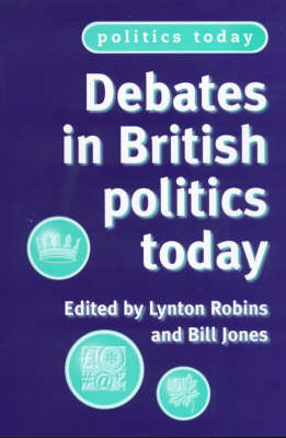 Debates in British Politics Today - Politics Today (Paperback)