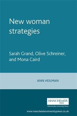 New Woman Strategies: Sarah Grand, Olive Schreiner, and Mona Caird (Paperback)