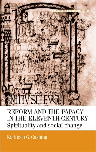 Reform and the Papacy in the Eleventh Century: Spirituality and Social Change - Manchester Medieval Studies (Paperback)