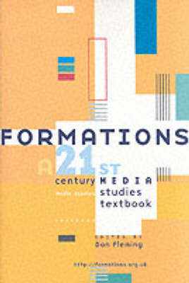Formations: A 21st Century Media Studies Textbook (Paperback)