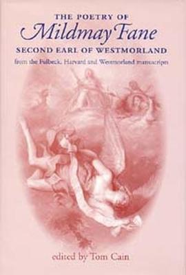 The Poetry of Mildmay Fane, Second Earl of Westmorland: Poems from the Fulbeck, Harvard and Westmorland Manuscripts (Hardback)