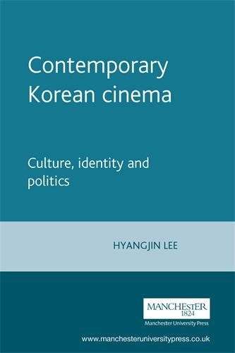 Contemporary Korean Cinema: Culture, Identity and Politics (Paperback)