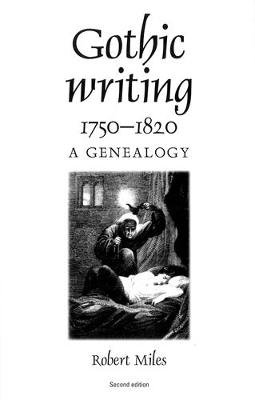 Gothic Writing 1750-1820: A Genealogy (Paperback)