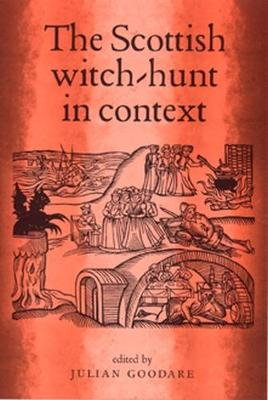 The Scottish Witch-Hunt in Context (Paperback)