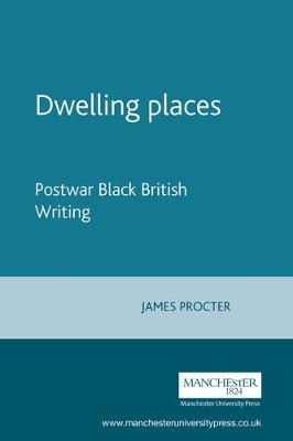 Dwelling Places: Postwar Black British Writing (Paperback)