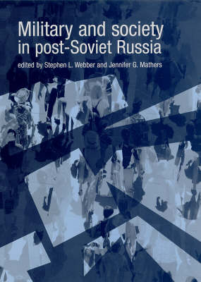 Military and Society in Post-soviet Russia (Hardback)