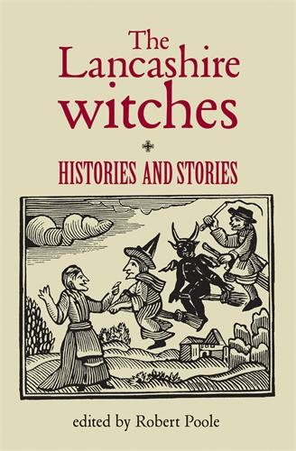 The Lancashire Witches: Histories and Stories (Paperback)