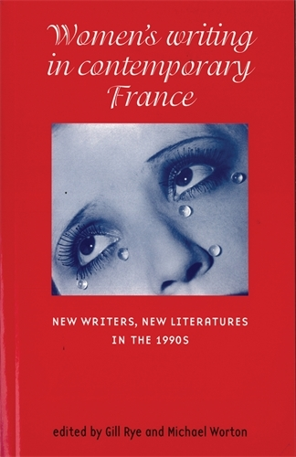 Women'S Writing in Contemporary France: New Writers, New Literatures in the 1990s (Paperback)
