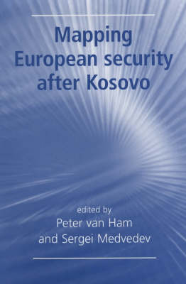 Mapping European Security After Kosovo (Hardback)