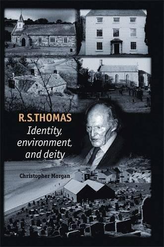 R. S. Thomas: Identity, Environment, Deity (Paperback)