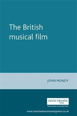 The British Musical Film (Hardback)