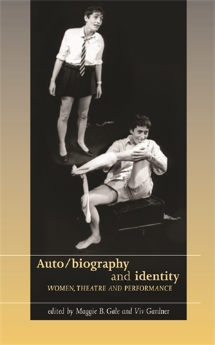 Auto/Biography and Identity - Women, Theatre and Performance (Paperback)
