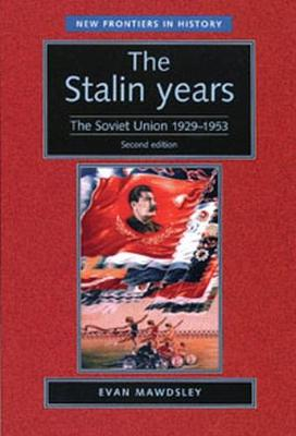 The Stalin Years: The Soviet Union, 1929-53 - New Frontiers (Paperback)