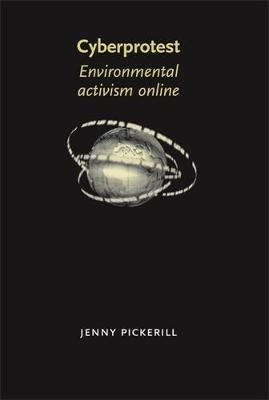 Cyberprotest: Environmental Activism Online (Hardback)