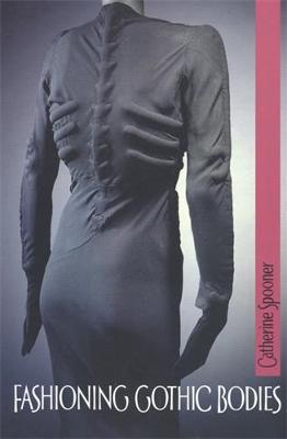 Fashioning Gothic Bodies (Paperback)