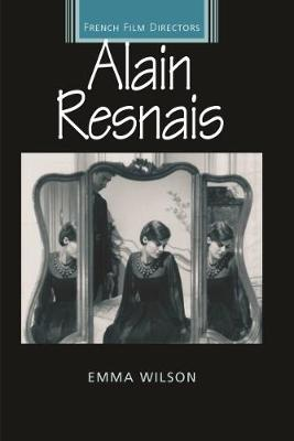Alain Resnais - French Film Directors Series (Hardback)