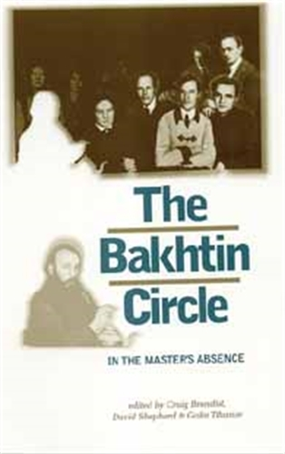 The Bakhtin Circle: In the Master's Absence (Paperback)