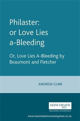 Philaster: or Love Lies A-Bleeding: By Beaumont and Fletcher - The Revels Plays (Paperback)