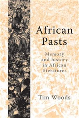 African Pasts: Memory and History in African Literatures (Paperback)