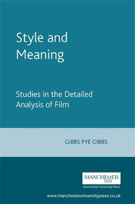 Style and Meaning: Studies in the Detailed Analysis of Film (Paperback)