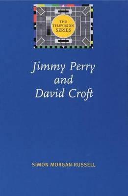 Jimmy Perry and David Croft - The Television Series (Paperback)