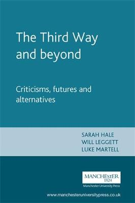 The Third Way and Beyond: Criticisms, Futures and Alternatives (Paperback)