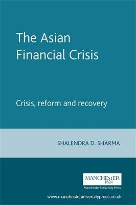 Cover The Asian Financial Crisis: Crisis, Reform and Recovery