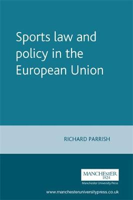Sports Law and Policy in the European Union - European Politics (Paperback)