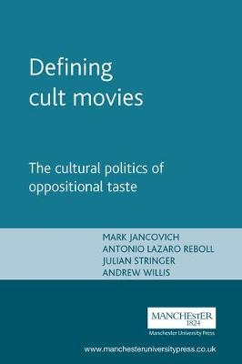 Defining Cult Movies: The Cultural Politics of Oppositional Taste - Inside Popular Film (Paperback)