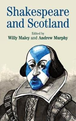 Shakespeare and Scotland (Paperback)